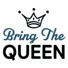Bring the Queen